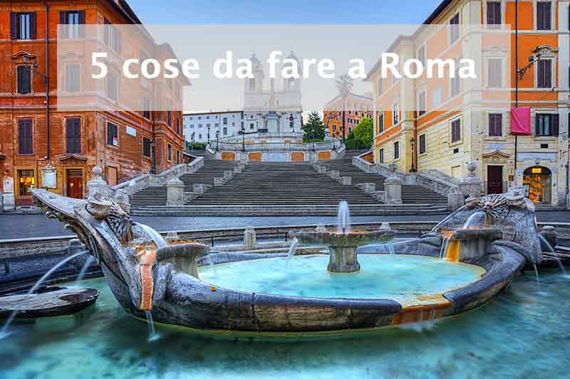5 cose da fare a Roma